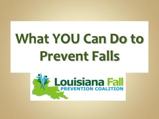 What YOU Can Do to Prevent Falls