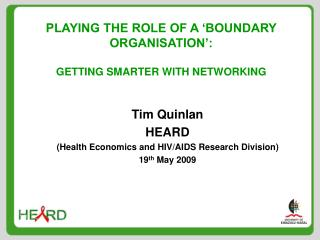 PLAYING THE ROLE OF A 'BOUNDARY ORGANISATION':  GETTING SMARTER WITH NETWORKING