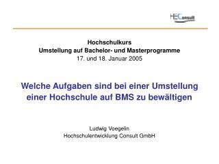 Hochschulkurs Umstellung auf Bachelor- und Masterprogramme 17. und 18. Januar 2005