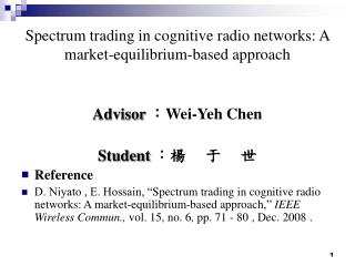 Spectrum trading in cognitive radio networks: A market-equilibrium-based approach