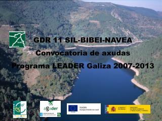 GDR 11 SIL-BIBEI-NAVEA Convocatoria de axudas Programa LEADER Galiza 2007-2013