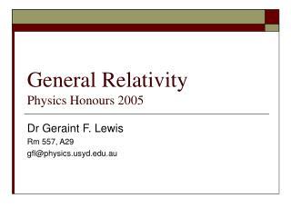 General Relativity Physics Honours 2005