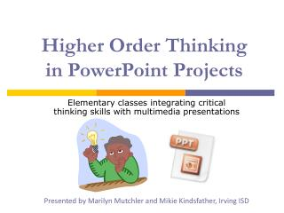 Higher Order Thinking  in PowerPoint Projects