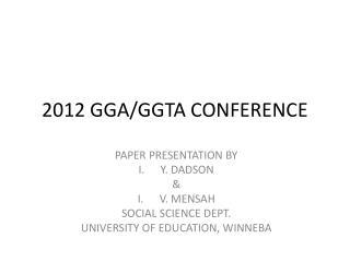 2012 GGA/GGTA CONFERENCE