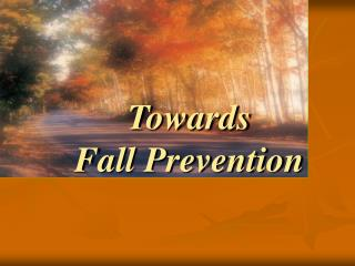 Towards  Fall Prevention