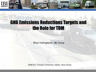 GHG Emissions Reductions Targets and the Role for TDM