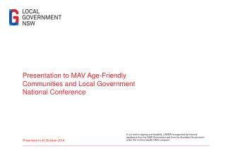 Presentation to MAV Age-Friendly Communities and Local Government  N ational  C onference