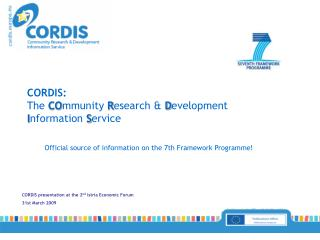 CORDIS presentation at the 2 nd  Istria Economic Forum 31st March 2009