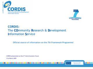 CORDIS presentation at the 2 nd  Istria Economic Forum 31st March 2009