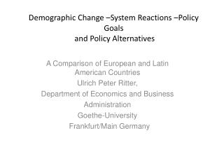 Demographic Change –System Reactions –Policy Goals  and Policy Alternatives