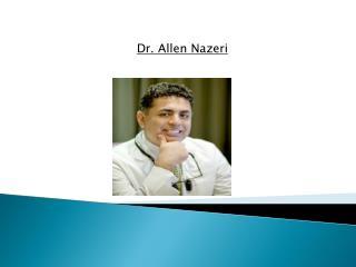 Dr. Allen Nazeri
