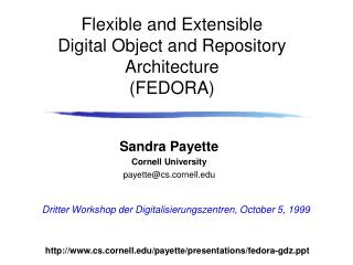 Flexible and Extensible  Digital Object and Repository Architecture  (FEDORA)