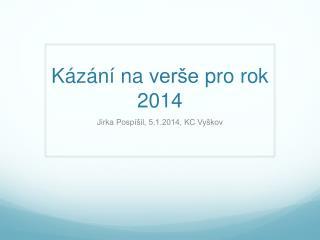 K�z�n� na ver�e  pro  rok  2014