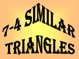 7-4 Similar  Triangles