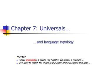 Chapter 7: Universals…