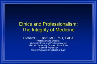 Ethics and Professionalism: The Integrity of Medicine
