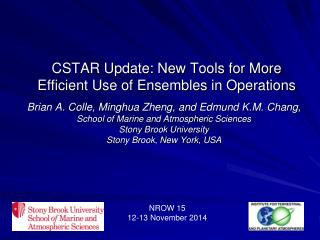 CSTAR Update: New Tools for More Efficient Use of Ensembles in Operations