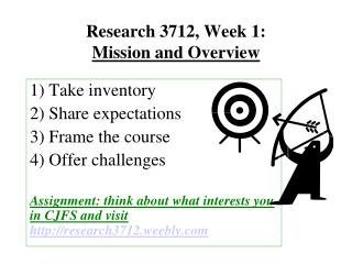 Research 3712, Week 1: Mission and Overview