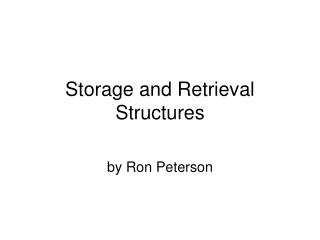 Storage and Retrieval Structures