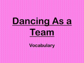 Dancing As a Team