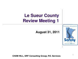 Le Sueur County       Review Meeting 1