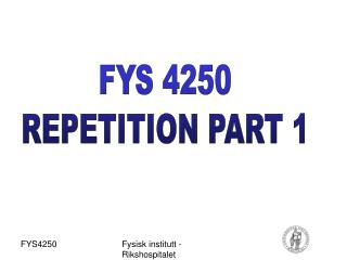 FYS 4250 REPETITION PART 1