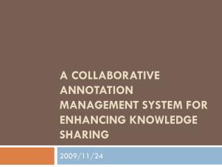 A collaborative annotation management system for enhancing knowledge sharing