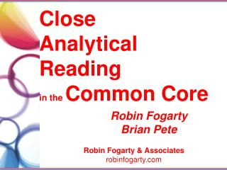 Close  Analytical Reading i n the  Common Core