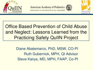 Diane Abatemarco, PhD, MSW, CO-PI Ruth Gubernick, MPH, QI Advisor