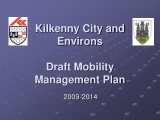 Kilkenny City and Environs Draft Mobility Management Plan