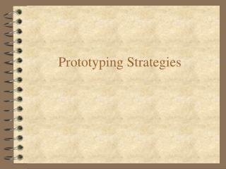 Prototyping Strategies
