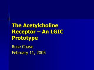 The Acetylcholine Receptor – An LGIC Prototype