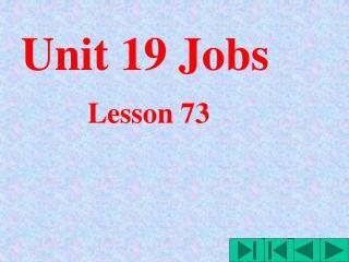Unit 19 Jobs
