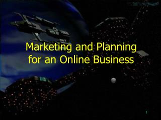 Marketing and Planning  for an Online Business