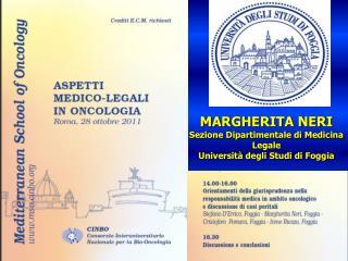MARGHERITA NERI Sezione Dipartimentale di Medicina Legale  Università degli Studi di Foggia