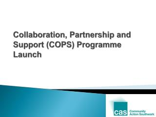 Collaboration, Partnership and Support (COPS) Programme Launch