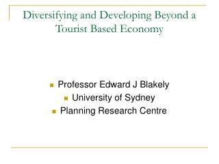 Diversifying and Developing Beyond a Tourist Based Economy