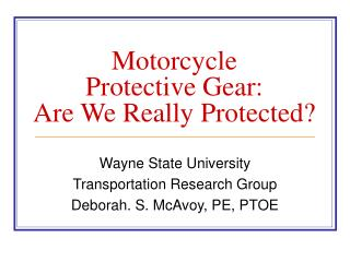 Motorcycle  Protective Gear:   Are We Really Protected?