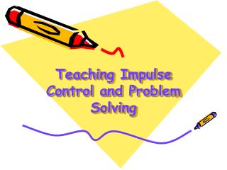 Teaching Impulse Control and Problem Solving
