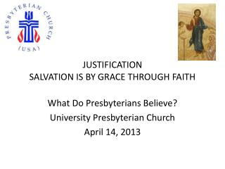 JUSTIFICATION SALVATION IS BY GRACE THROUGH FAITH