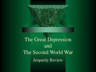 The Great Depression and  The Second World War