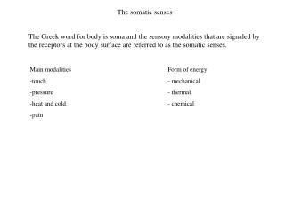 The somatic senses