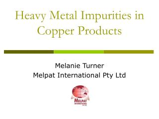 Heavy Metal Impurities in Copper Products