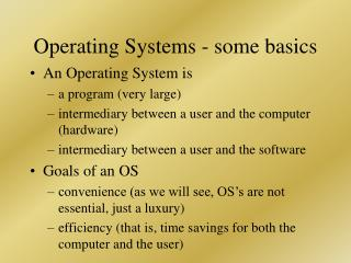 Operating Systems - some basics