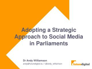 Adopting a Strategic Approach to Social Media in Parliaments
