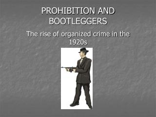 PROHIBITION AND BOOTLEGGERS