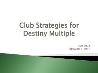 Club Strategies for Destiny Multiple