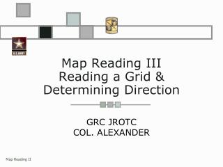 Map Reading III Reading a Grid & Determining Direction