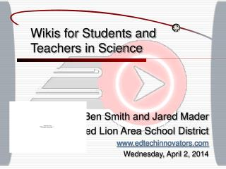 Wikis for Students and Teachers in Science