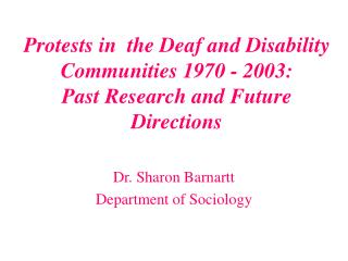 Dr. Sharon Barnartt Department of Sociology